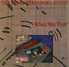 HENRY THREADGILL Henry Threadgill Sextet : When Was That? album cover