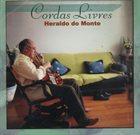 HERALDO DO MONTE Cordas livres album cover