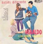 HERALDO DO MONTE Heraldo e seu Conjunto : Batida diferente album cover