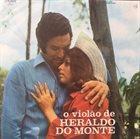 HERALDO DO MONTE O Violão De Heraldo Do Monte album cover