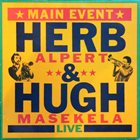HERB ALPERT Main Event Live (with Hugh Masekela) album cover