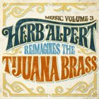 HERB ALPERT Music Volume 3 - Herb Alpert Reimagines The Tijuana Brass album cover
