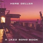 HERB GELLER A Jazz Song Book album cover