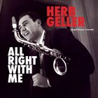 HERB GELLER All Right With Me album cover
