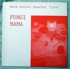 HERB GELLER Fungi Mama album cover