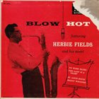 HERBIE FIELDS Herbie Fields And His Sextet : Blow Hot - Blow Cool - Part 1 album cover