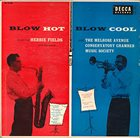 HERBIE FIELDS Herbie Fields And His Sextet / The Melrose Avenue Conservatory Chamber Music Society ‎: Blow Hot - Blow Cool album cover