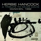 HERBIE HANCOCK A Tribute To Miles Davis - Munchen 1992 album cover