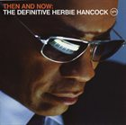 HERBIE HANCOCK Then and Now: The Definitive album cover