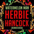 HERBIE HANCOCK Watermelon Man (Remastered) album cover