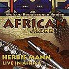 HERBIE MANN African Mann: Live in Africa album cover