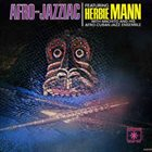 HERBIE MANN Afro Jazziac (aka With Flute To Boot! aka Super Mann Featuring Machito's Jazz Orchestra) album cover