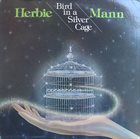 HERBIE MANN Bird in a Silver Cage album cover
