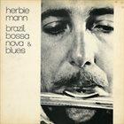 HERBIE MANN Brazil, Bossa Nova & Blues (aka Sugarloaf - Jazz Impressions Of Brazil) album cover