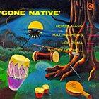HERBIE MANN Gone Native album cover
