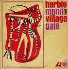 HERBIE MANN Herbie Mann at the Village Gate album cover