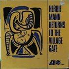 HERBIE MANN Herbie Mann Returns To The Village Gate album cover