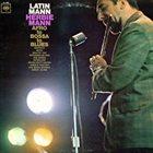 HERBIE MANN Latin Mann (Afro To Bossa To Blues) (aka Big Boss Mann) album cover