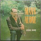 HERBIE MANN Mann Alone album cover