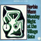 HERBIE MANN Monday Night At The Village Gate album cover