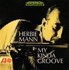 HERBIE MANN My Kinda Groove album cover