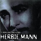 HERBIE MANN To Birdland and Hurry (aka Jazz Café Presents Herbie Mann) album cover