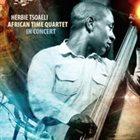 HERBIE TSOAELI African Time Quartet in Concert album cover