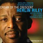 HERLIN RILEY Cream Of The Crescent album cover