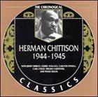 HERMAN CHITTISON The Chronological Classics: Herman Chittison 1944-1945 album cover