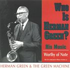 HERMAN GREEN Who is Herman Green? album cover
