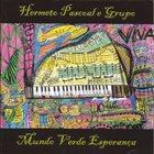 HERMETO PASCOAL Mundo Verde Esperança album cover