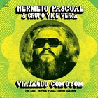 HERMETO PASCOAL Viajando Com O Som (The Lost '76 Vice Versa Studio Session) album cover