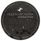 HIDDEN ORCHESTRA Archipelago Remixes ep album cover
