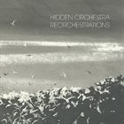 HIDDEN ORCHESTRA Reorchestrations album cover