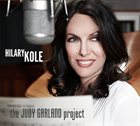 HILARY KOLE The Judy Garland Project album cover