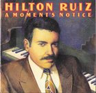 HILTON RUIZ A Moment's Notice album cover