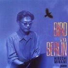 HIROSHI MINAMI Bird in Berlin album cover