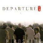 HIROSHIMA Departure album cover