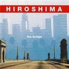 HIROSHIMA The Bridge album cover