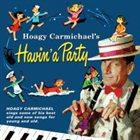 HOAGY CARMICHAEL Hoagy Carmichael's Havin' a Party album cover