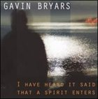HOLLY COLE I Have Heard It Said that a Spirit Enters: Music of Gavin Bryars album cover