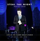 HOLLY COLE Steal the Night:Live At The Glenn Gould Studio album cover