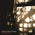 HOPKINS DISARIO COLLINGS Borrowed Time album cover