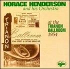 HORACE HENDERSON At the Trianon Ballroom, 1954 album cover