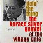 HORACE SILVER Doin' the Thing: Live at the Village Gate album cover