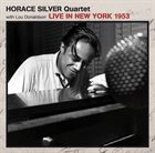HORACE SILVER Horace Silver Quartet With Lou Donaldson : Live In New York 1953 album cover