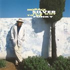 HORACE SILVER It's Got to Be Funky album cover