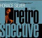 HORACE SILVER Retrospective album cover