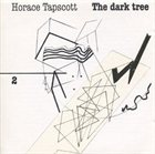 HORACE TAPSCOTT The Dark Tree Volume 2 album cover
