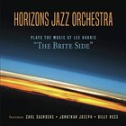 HORIZONS JAZZ ORCHESTRA — The Brite Side album cover